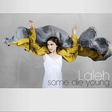 Some die young Laleh