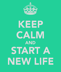 Keep calm and start at new life