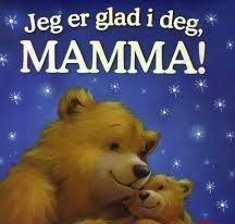 Jeg er glad i deg mamma