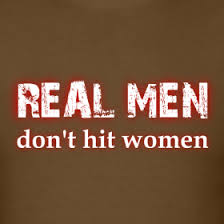 Real men dont hit women