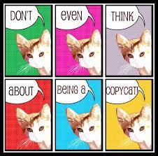 Var inte en copycat