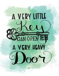 a-very-little-key-can-open-a-very-heavy-door