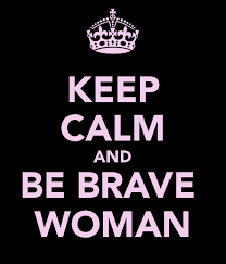 keep-calm-and-be-brave-woman