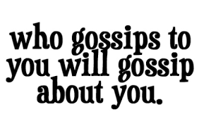 who-gossips-to-you-will-gossip-about-you